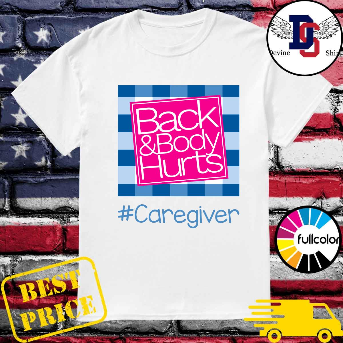 Official Back And Body Hurts Caregiver Classic T-Shirt