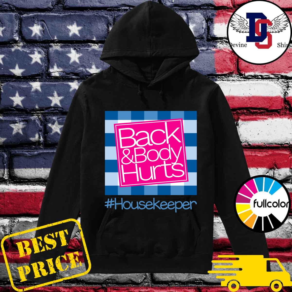 Official Back And Body Hurts Housekeeper Unisex T-Shirt Hoodie
