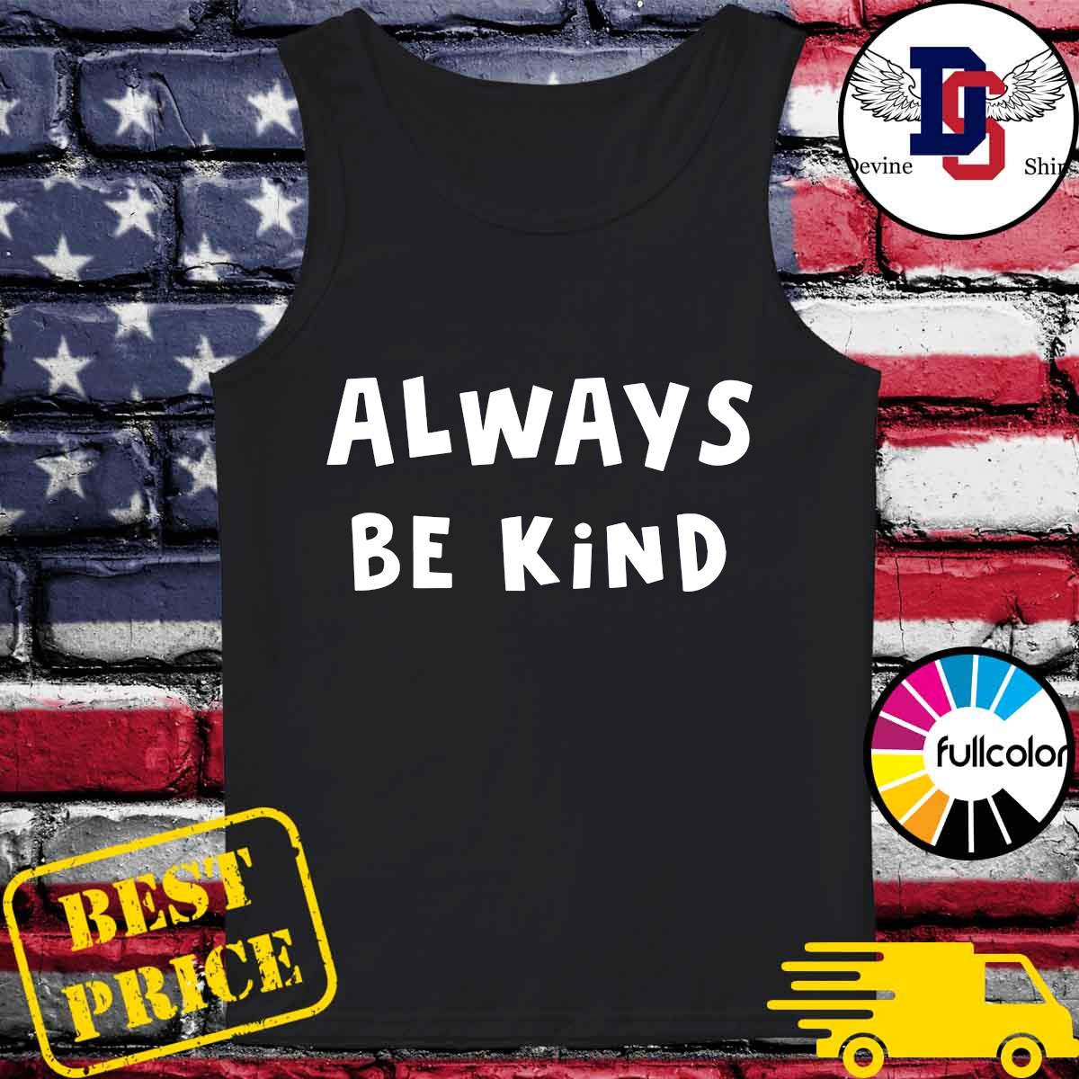 Official Always Be Kind Shirt Tank-top