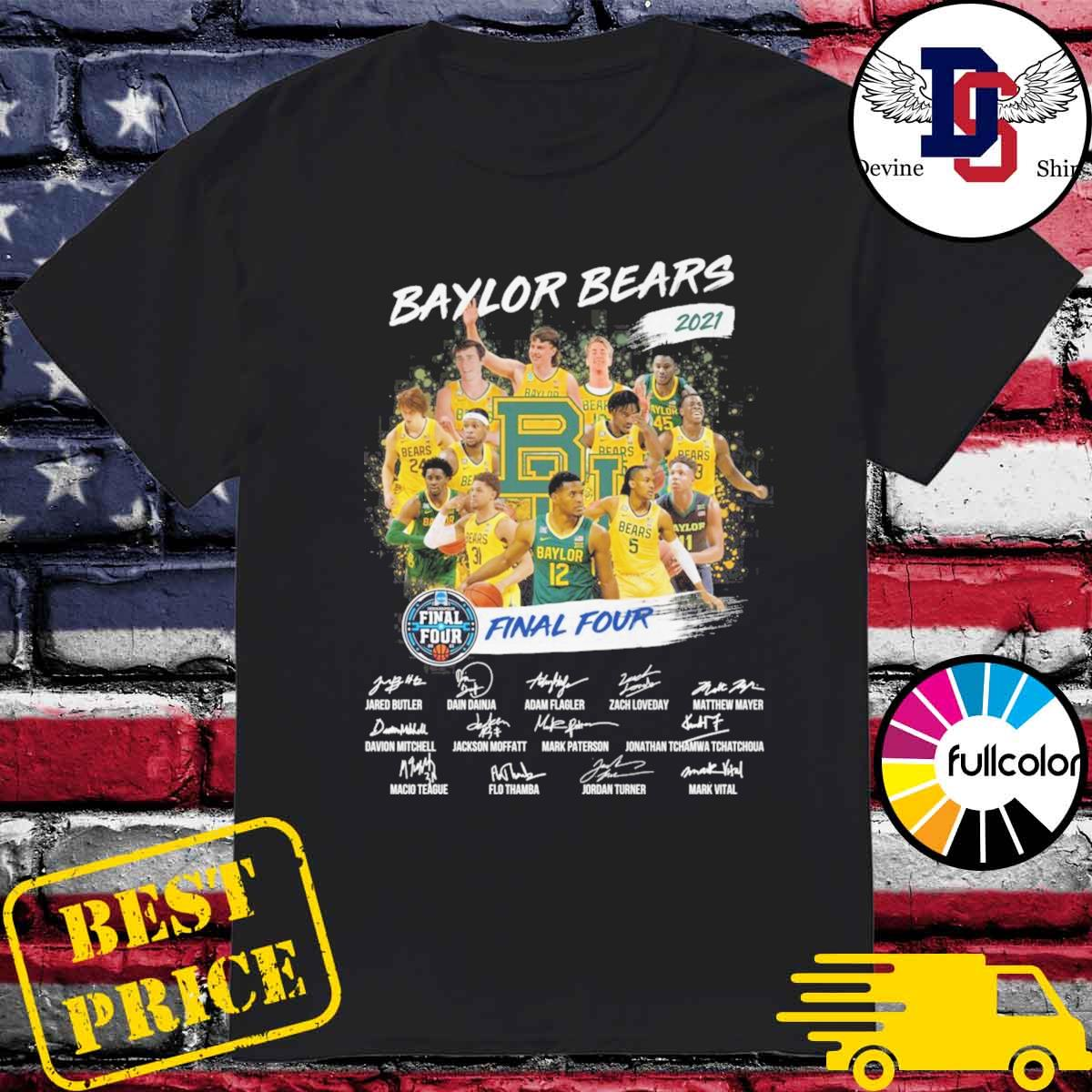 Official Baylor Bears Team Basketball 2021 Final Four Tournament Champions Signatures Shirt