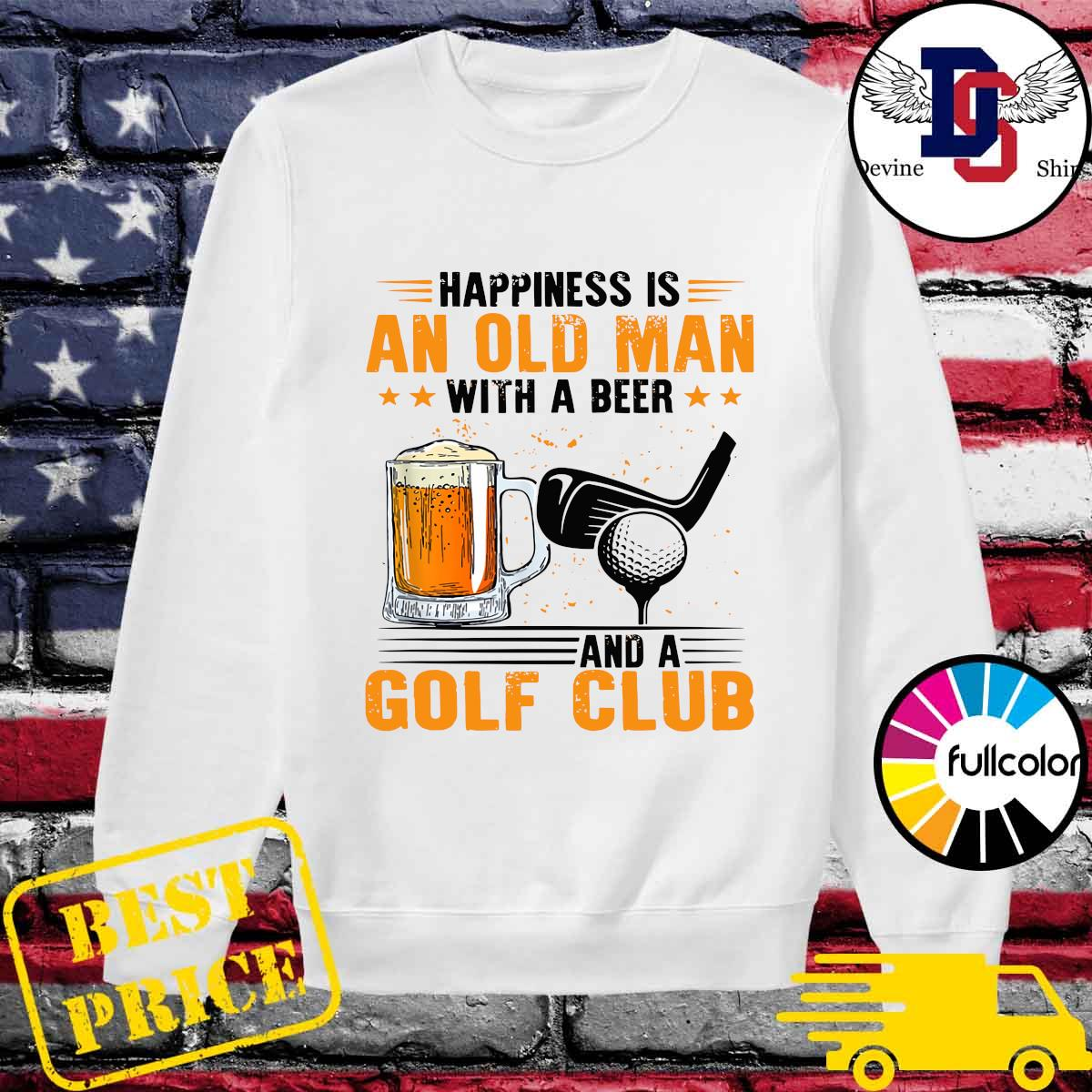 Official Happines Is An Old Man With A Beer And A Golf Club Shirt Sweater
