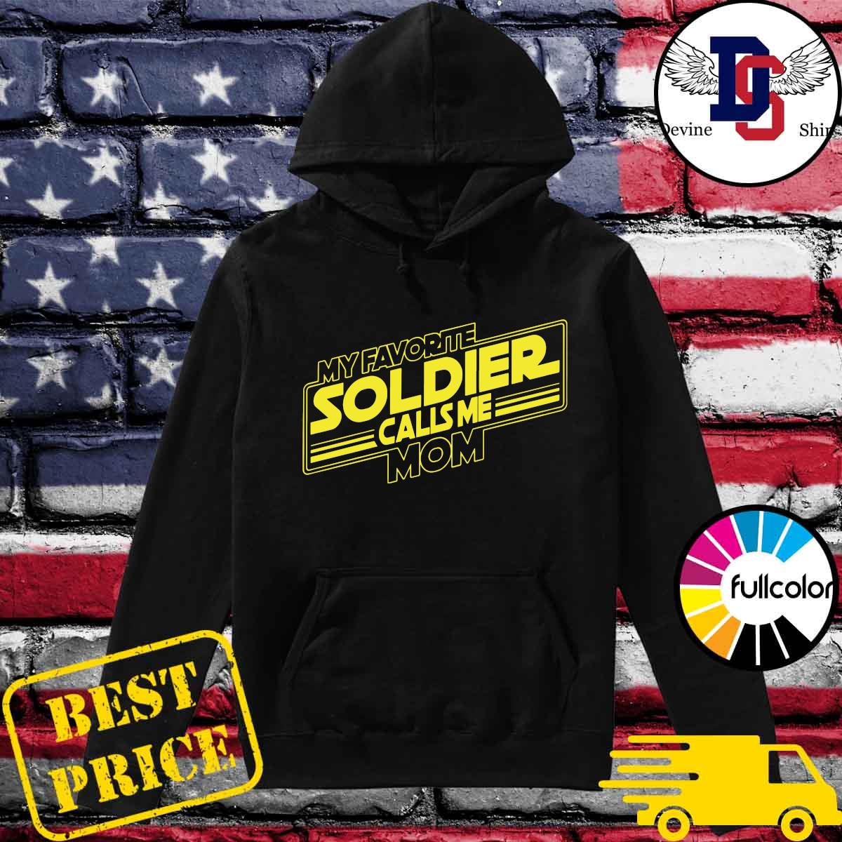 Official My Favorite Soldier Calls Me Mom Shirt Hoodie