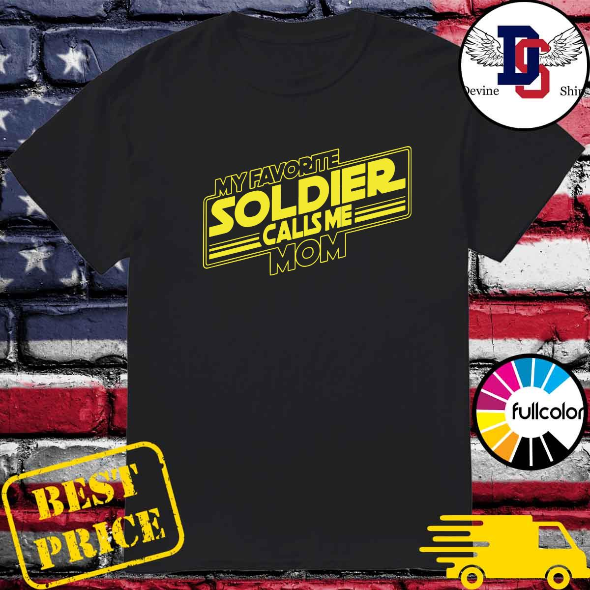 Official My Favorite Soldier Calls Me Mom Shirt