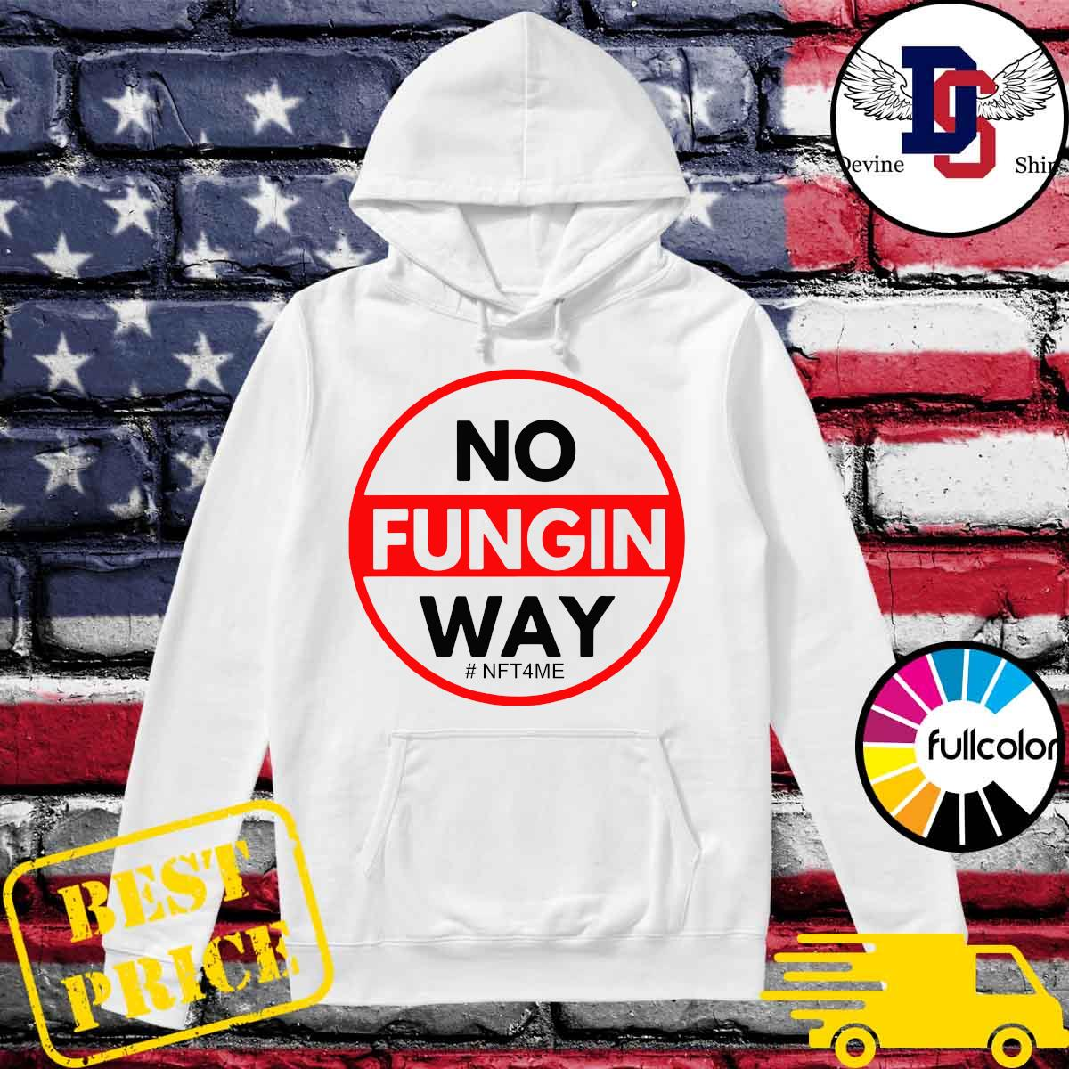 Official No Fungin Way #NFT4ME s Hoodie