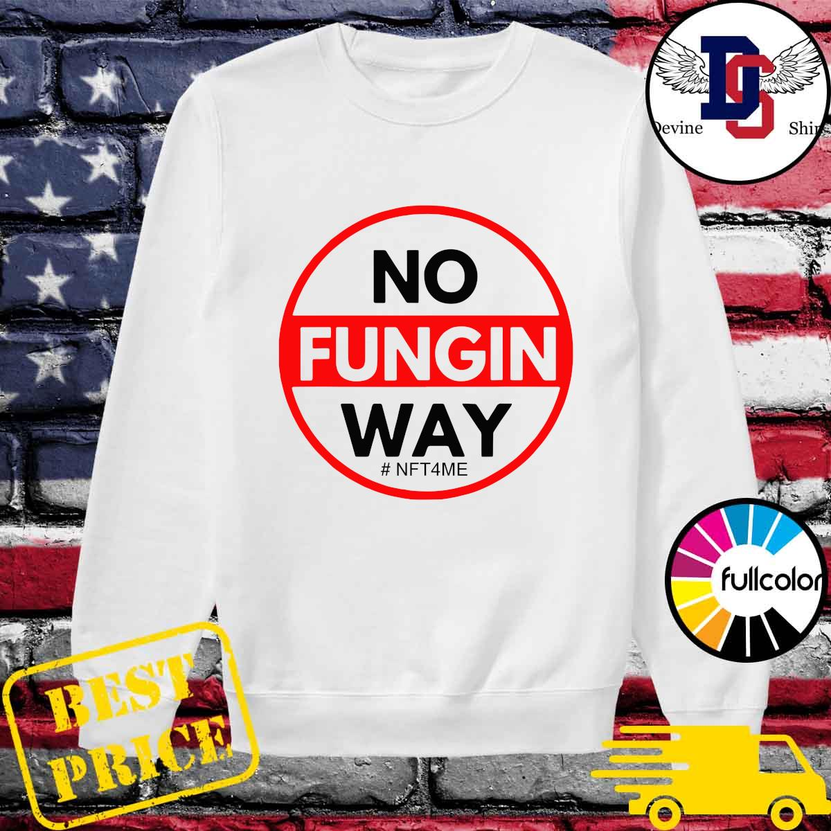 Official No Fungin Way #NFT4ME s Sweater