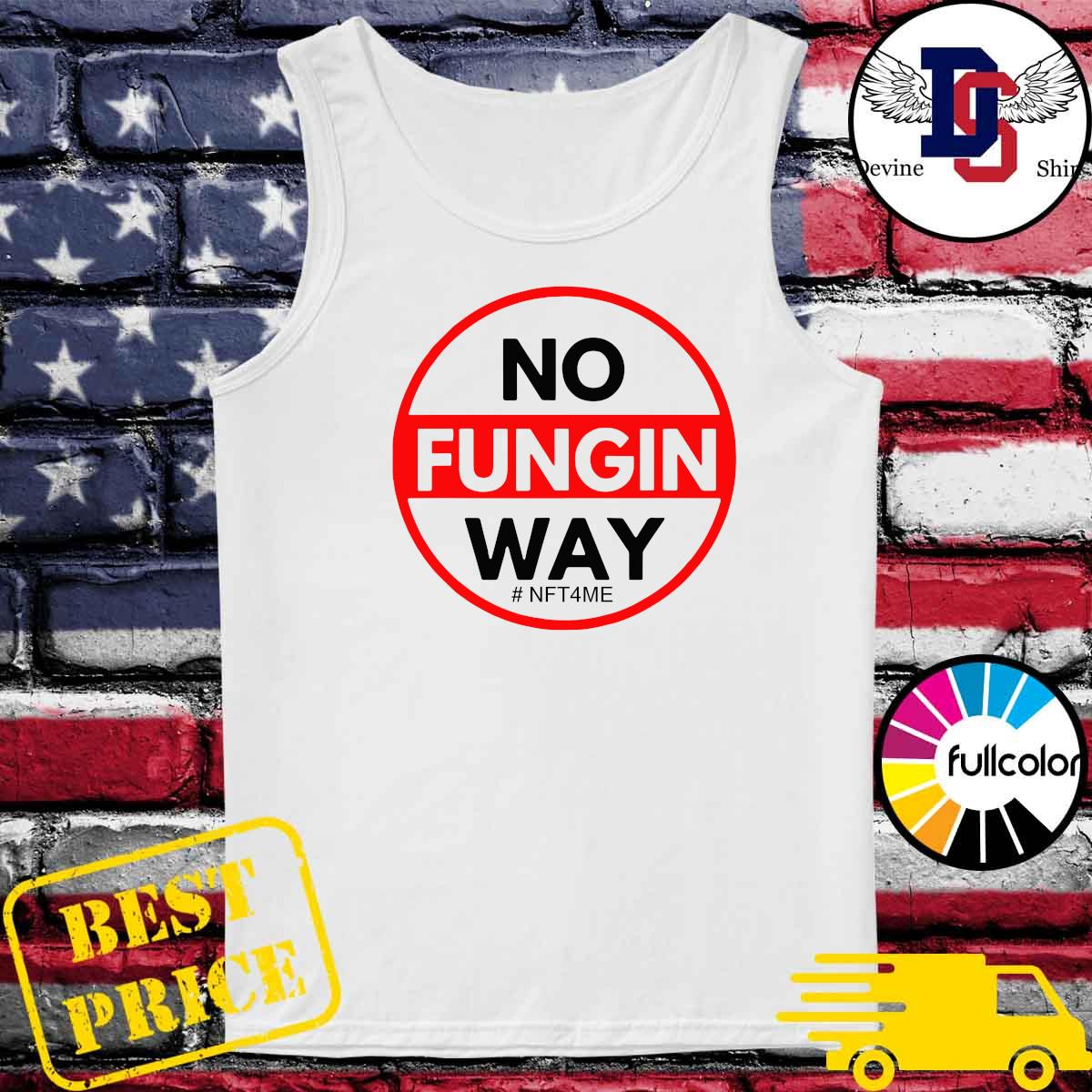 Official No Fungin Way #NFT4ME s Tank-top