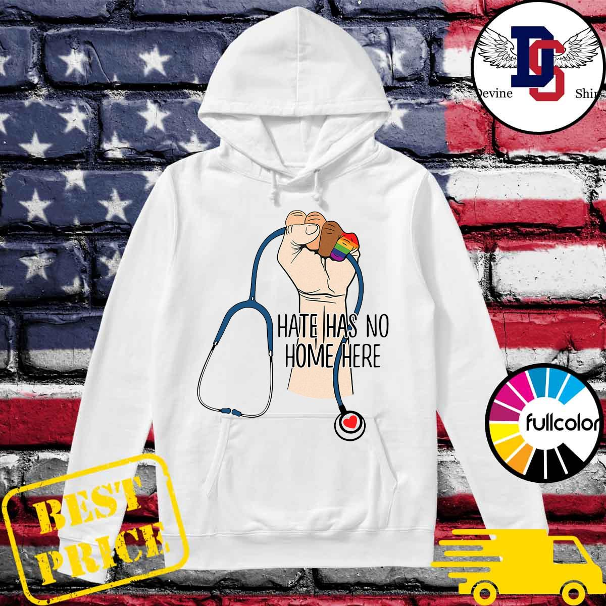 Official Proud Nurse Hate Has No Home Here Shirt Hoodie