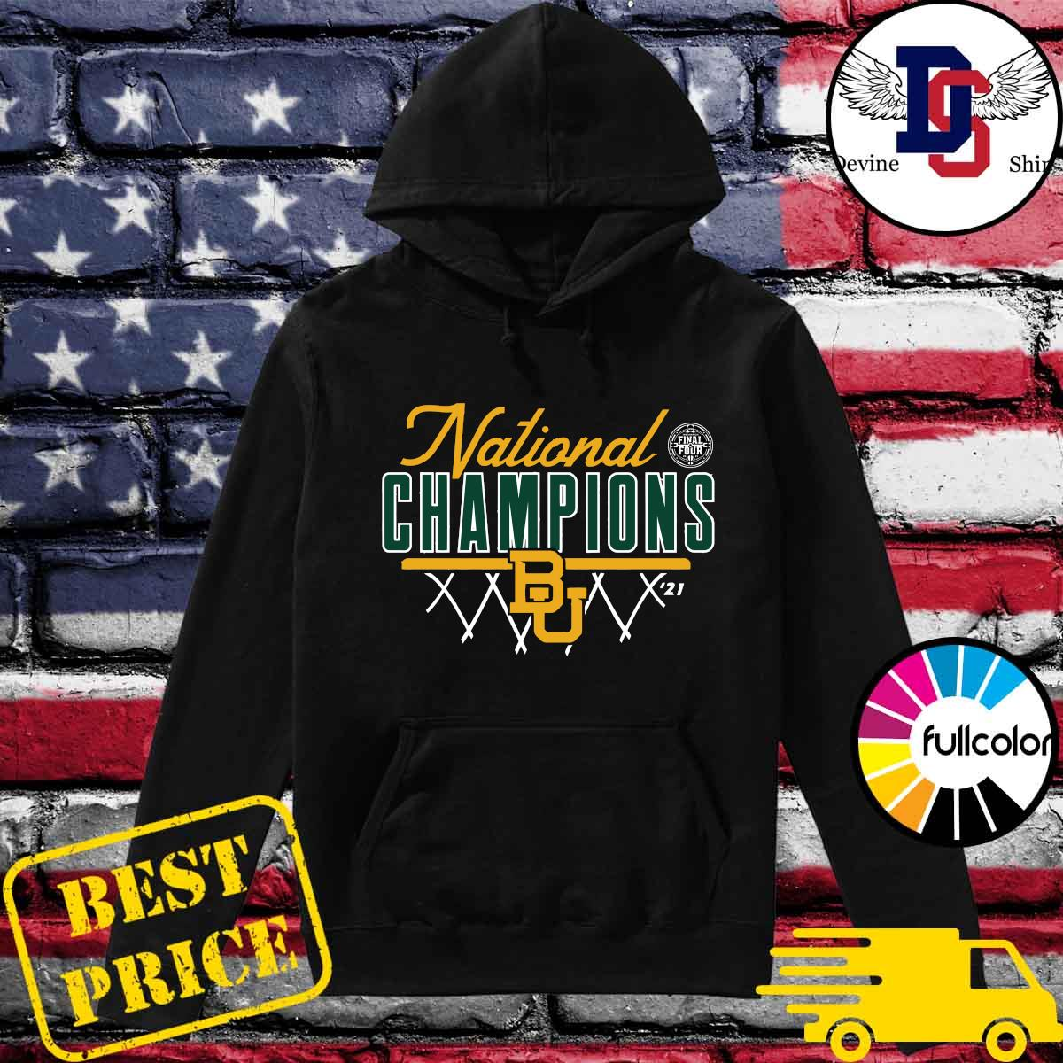 Official The National Champions 2021 NCAA Men's Basketball Baylor Bears BU s Hoodie
