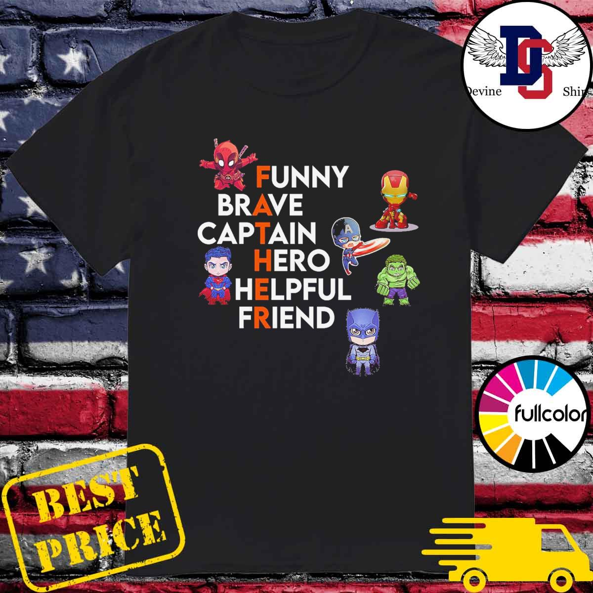 Father Superheroes Funny Brave Captain Hero Helpful Friend shirt