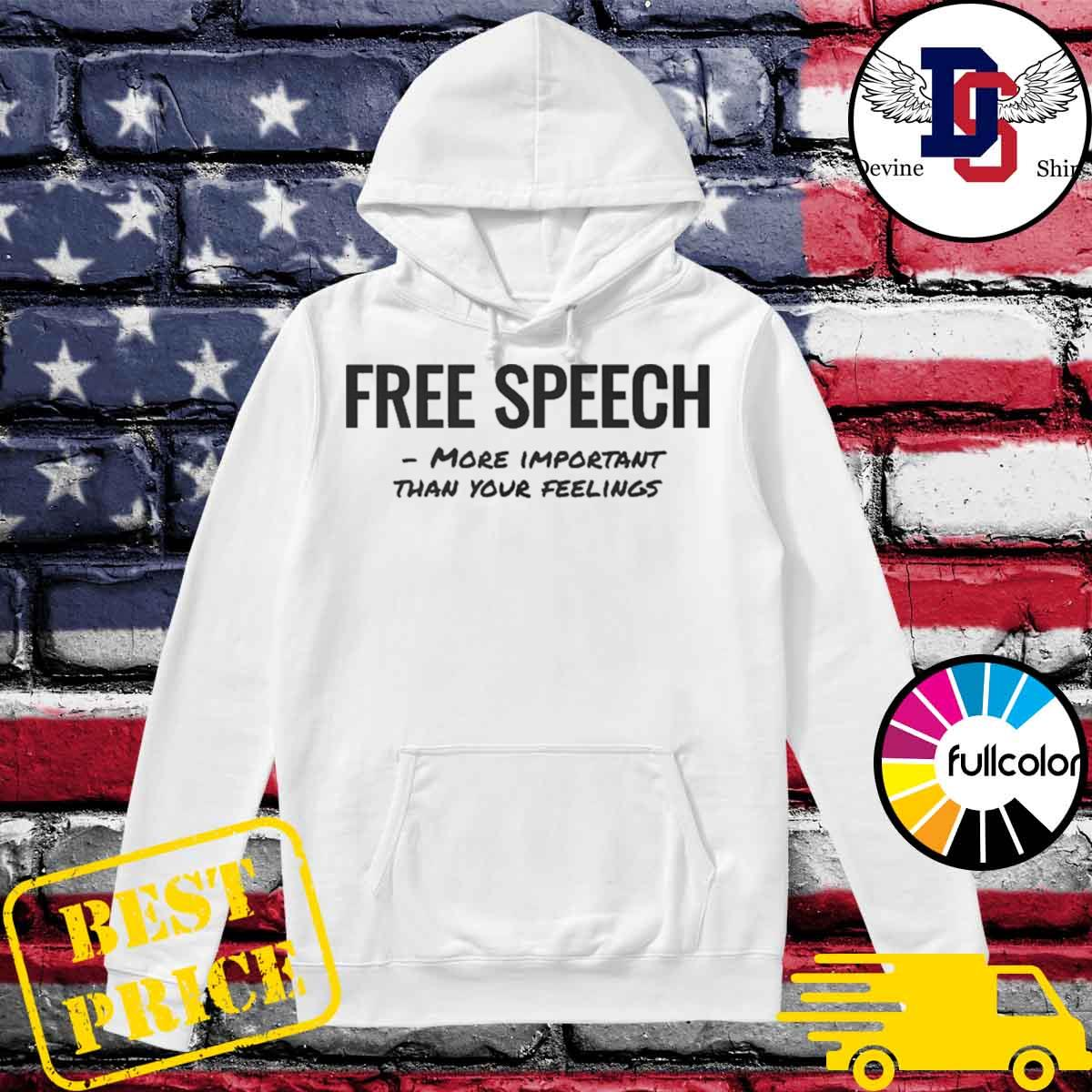 free speech more important than your feelings s Hoodie