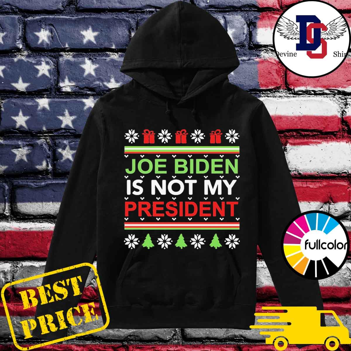 Joe Biden is not my president Christmas ugly s Hoodie
