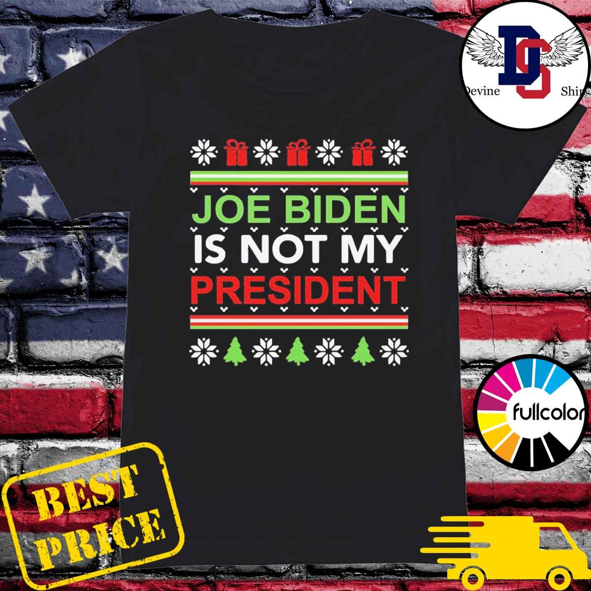 Joe Biden is not my president Christmas ugly s Ladies