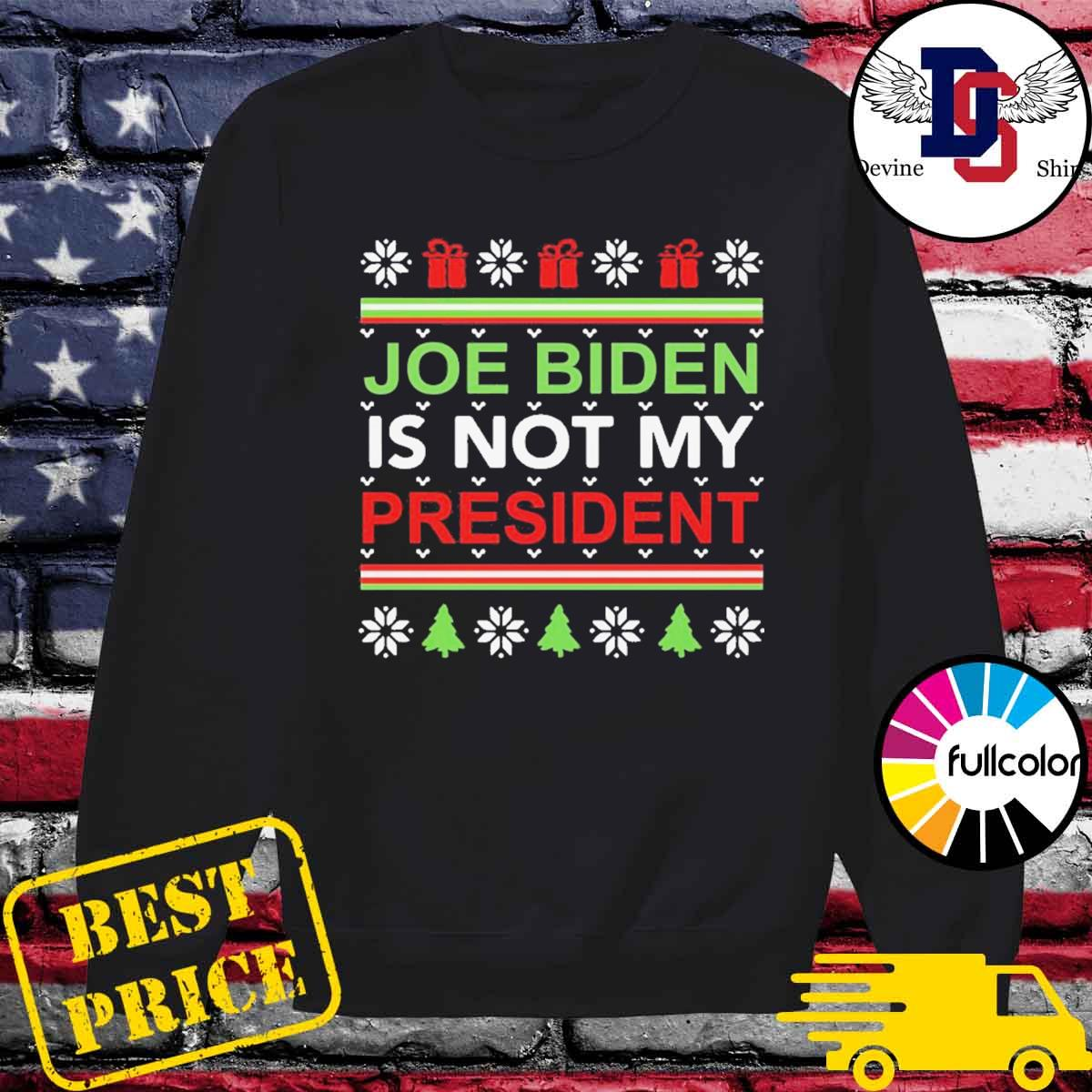 Joe Biden is not my president Christmas ugly s Sweater