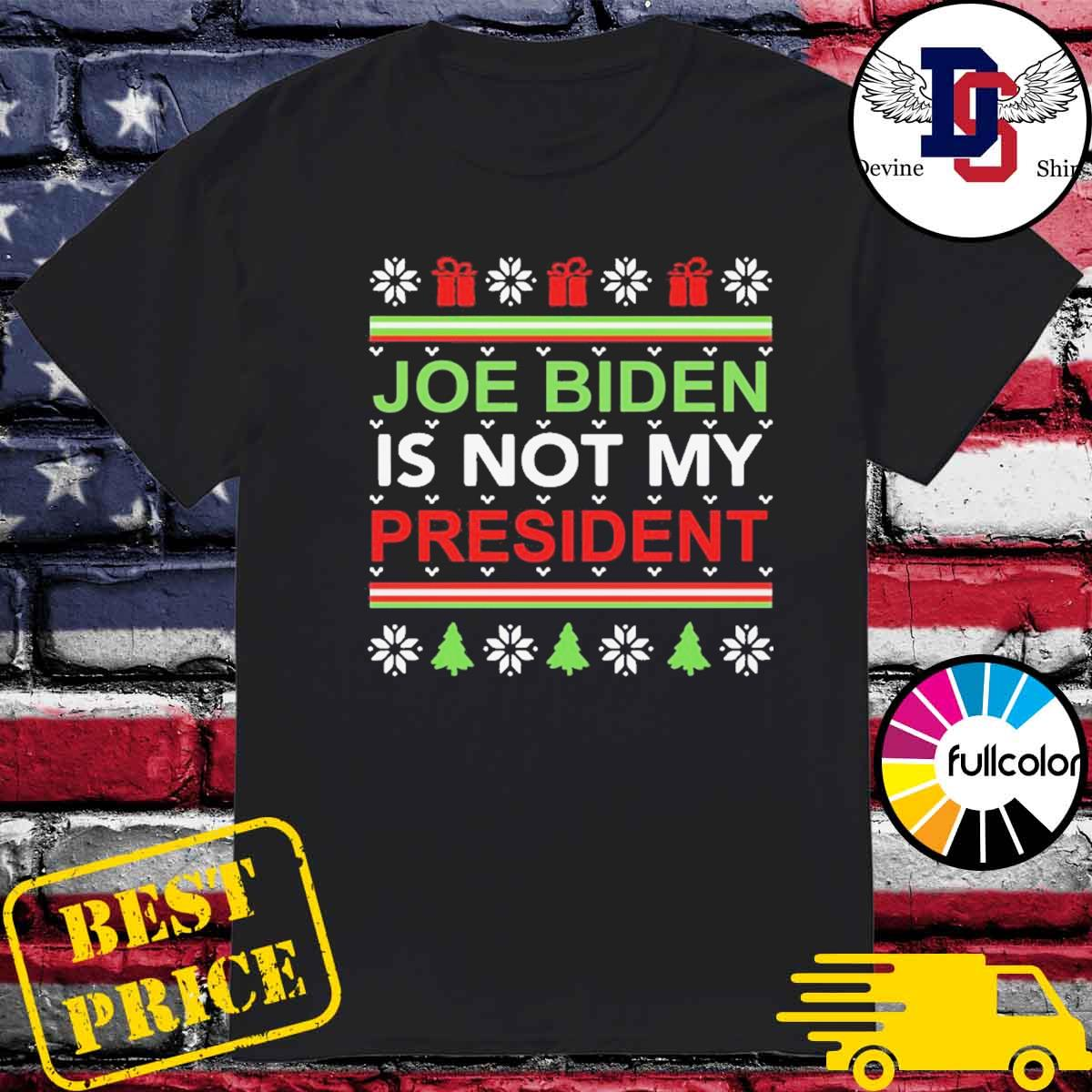 Joe Biden is not my president Christmas ugly shirt