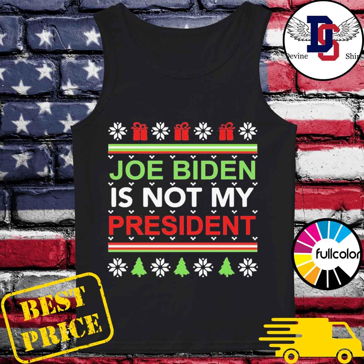 Joe Biden is not my president Christmas ugly s Tank-top