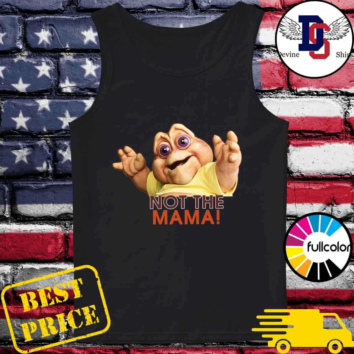 Baby Sinclair Not The Mama Shirt Tank-top