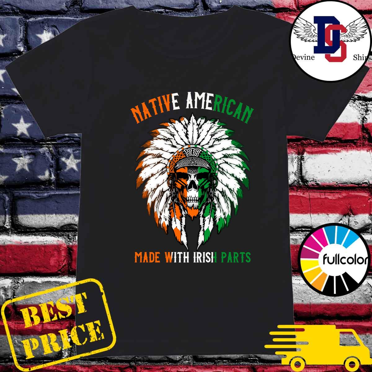 Official Indian Skull Native American Made With Irish Parts Shirt Ladies