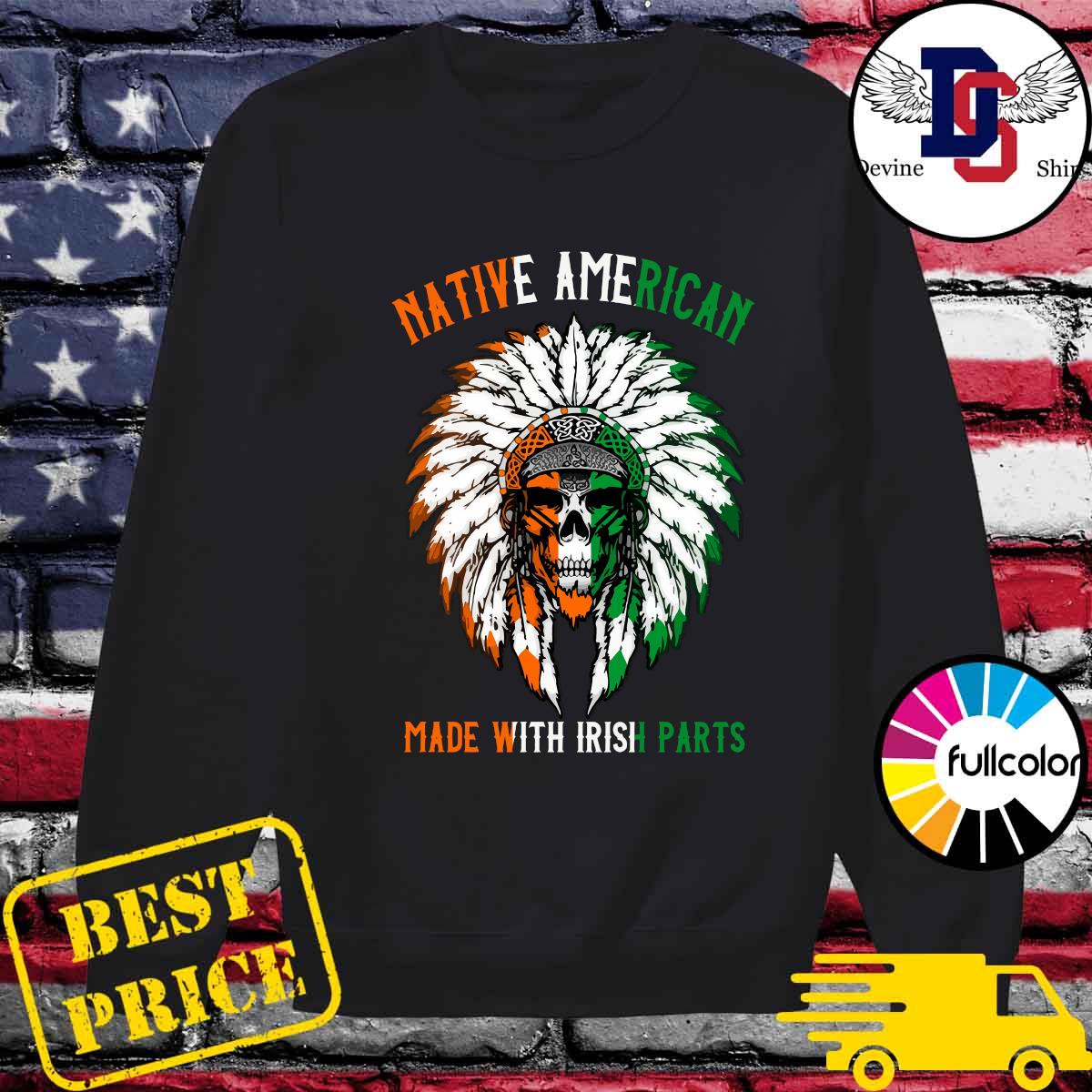 Official Indian Skull Native American Made With Irish Parts Shirt Sweater
