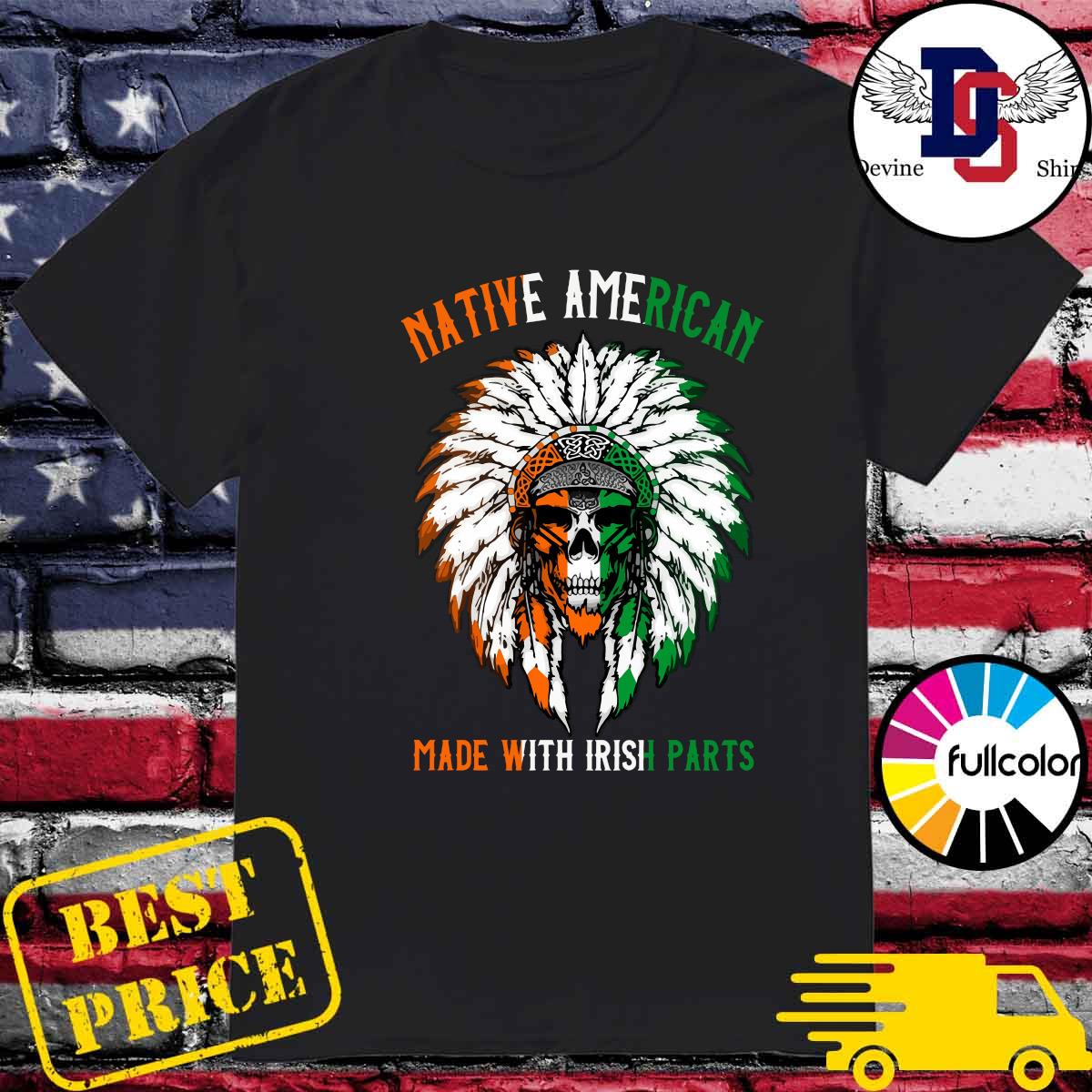 Official Indian Skull Native American Made With Irish Parts Shirt