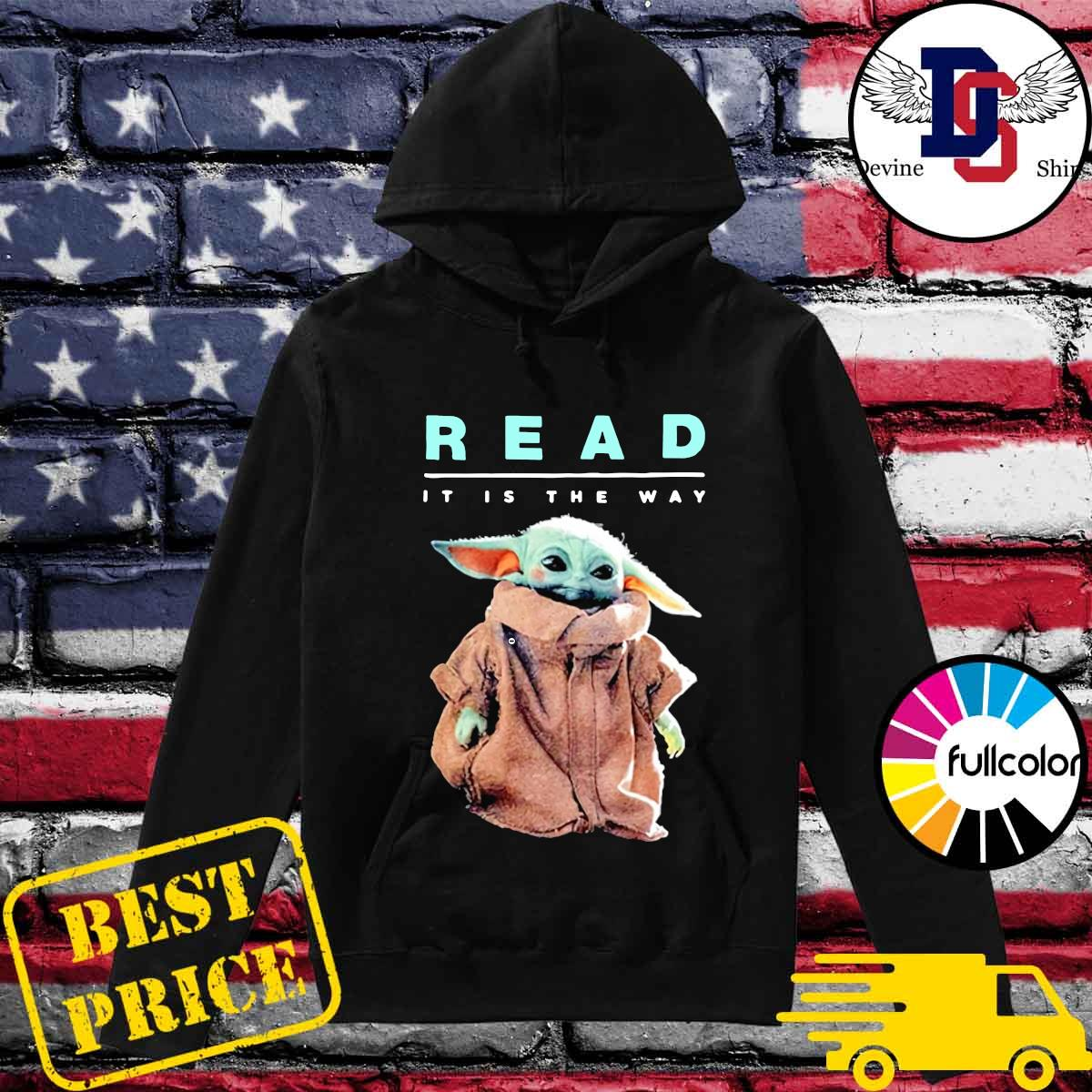 Star Wars Baby Yoda Read It Is The Way Shirt Hoodie