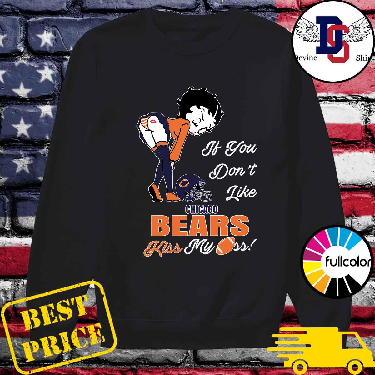 Pretty Girl If You Don't Like Chicago Bears Kiss My Ass Shirt Sweater