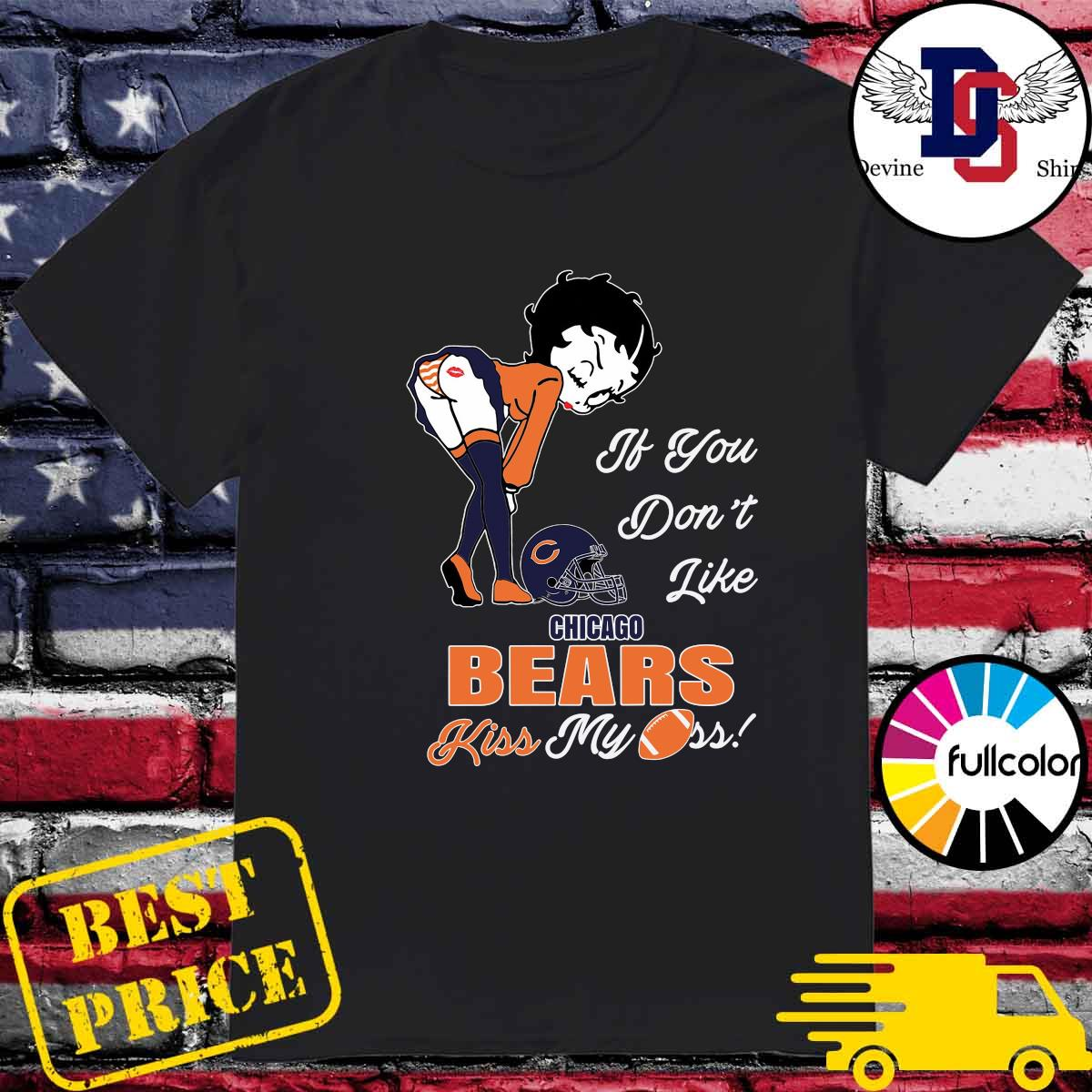 Pretty Girl If You Don't Like Chicago Bears Kiss My Ass Shirt