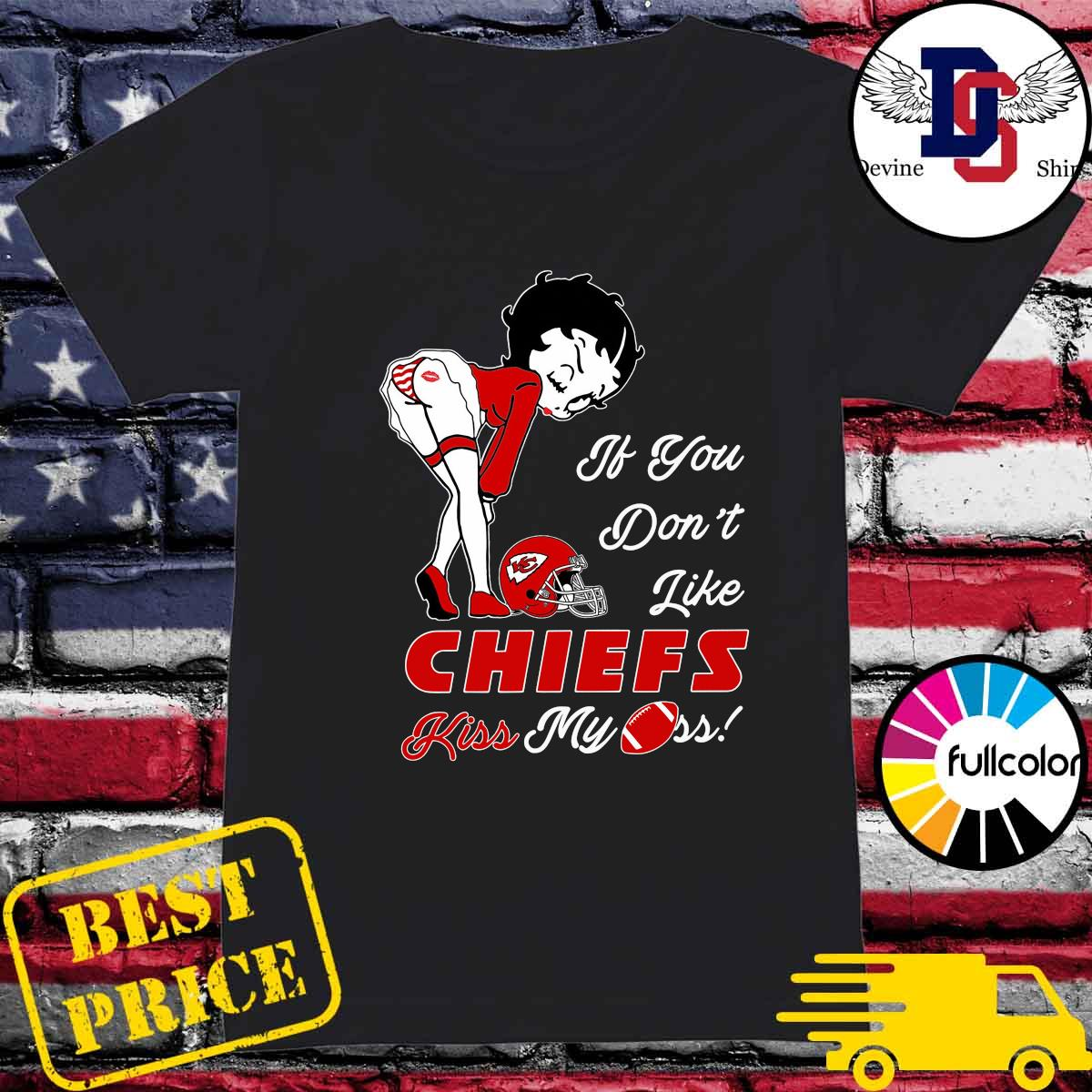 Pretty Girl If You Don't Like Kansas City Chiefs Kiss My Ass Shirt Ladies