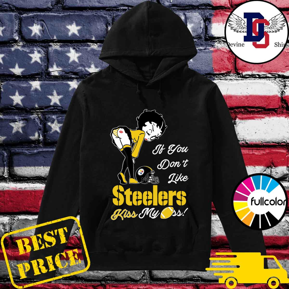 Pretty Girl If You Don't Like Steelers Kiss My Ass Shirt Hoodie